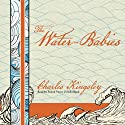 The Water-Babies (       UNABRIDGED) by Charles Kingsley Narrated by Simon Vance
