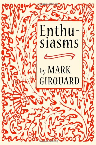 Enthusiasms, Mark Girouard