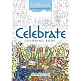 BLISS Celebrate Coloring Book: Your Passport to Calm (Adult Coloring)