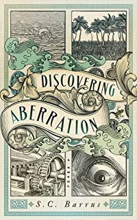 (FREE on 7/10) Discovering Aberration: A Steampunk Adventure Novel by S.C. Barrus - http://eBooksHabit.com