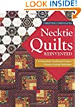 Necktie Quilts Reinvented: 16 Beautif...