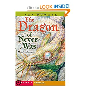 The Dragon of Never-Was (Aladdin Fantasy) by Ann Downer and Omar Rayyan