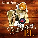 Bartender, P.I. Audiobook by Ethan Stone Narrated by John Solo