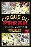Cirque Du Freak, Volume 4: Vampire Mountain (Cirque Du Freak: The Manga)