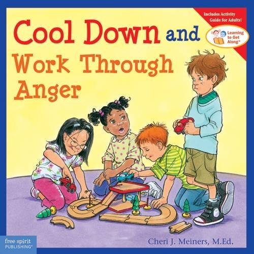 Cool Down and Work Through Anger (Learning to Get Along®) (Work At Spirit)