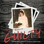 I'm Not Really Guilty | Anton J.S. Keating Esq.