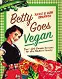 Image of Betty Goes Vegan: 500 Classic Recipes for the Modern Family