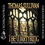 The Martyring   Thomas Sullivan