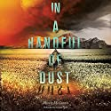 In a Handful of Dust (       UNABRIDGED) by Mindy McGinnis Narrated by Allyson Ryan
