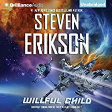 Willful Child (       UNABRIDGED) by Steven Erikson Narrated by MacLeod Andrews