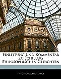 Einleitung Und Kommentar Zu Schillers Philosophischen Gedichten (German Edition)