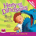 Harry and the Dinosaurs: Roar to the Rescue! | Ian Whybrow