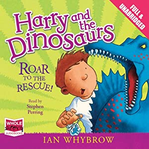 Harry and the Dinosaurs: Roar to the Rescue! Audiobook