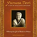 Yamuna Devi: A Life of Unalloyed Devotion: Part 2: Offering the Gift of Bhakti to Others Audiobook by Dinatarini Devi Narrated by Dinatarini Devi