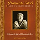 Yamuna Devi: A Life of Unalloyed Devotion: Part 2: Offering the Gift of Bhakti to Others Hörbuch von Dinatarini Devi Gesprochen von: Dinatarini Devi