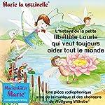 L'histoire de la petite libellule Laurie qui veut toujours aider tout le monde | Wolfgang Wilhelm