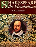 Shakespeare the Elizabethan (0297772546) by Rowse, A. L.