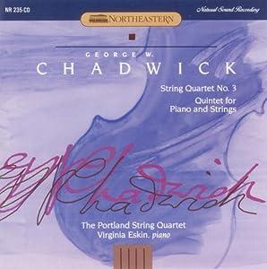 Chadwick: String Quartet No. 3 / Piano Quintet