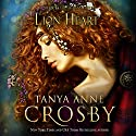 Lion Heart: The Highland Brides, Book 4 Audiobook by Tanya Anne Crosby Narrated by Ewan MacRae