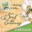Der Wind der Erinnerung Hörbuch von Kimberley Wilkins Gesprochen von: Elena Wilms