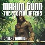 Maxim Gunn: The Stolen Waters | Nicholas Boving