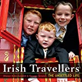 img - for By Sharon Bohn Gmelch Irish Travellers: The Unsettled Life [Paperback] book / textbook / text book