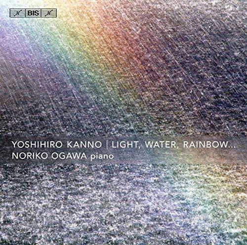 Yoshihiro Kanno - Light, Water, Rainbow (2015) [FLAC] Download