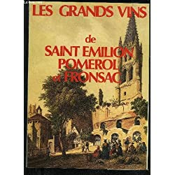 Les Grands Vins de Saint Emilion, Pomerol et Fronsac