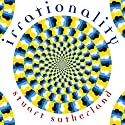 Irrationality Audiobook by Stuart Sutherland Narrated by Kris Dyer