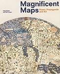 Magnificent Maps: Power, Propaganda a...