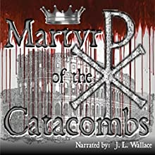 Martyr of the Catacombs (       UNABRIDGED) by Open Vision Media Narrated by J. L. Wallace