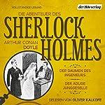Der Daumen des Ingenieurs / Der adlige Junggeselle (Die Abenteuer des Sherlock Holmes) | Arthur Conan Doyle