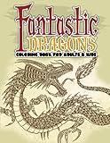 Lilt Kids Coloring Books Fantastic Dragons Coloring Book For Adults & Kids: 47 (Super Fun Coloring Books For Kids)