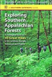 Exploring Southern Appalachian Forests: An Ecological Guide to 30 Great Hikes in the Carolinas, Georgia, Tennessee, and Virginia (Southern Gateways Guides)