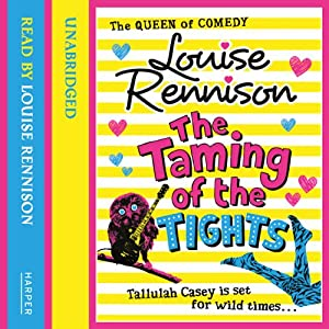The Taming of the Tights | [Louise Rennison]