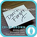 Improve Your Memory (Self Hypnosis and Meditation)  by Erick Brown