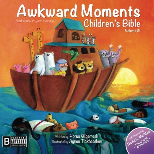 Awkward Moments Children's Bible, Vol. 1: Horus Gilgamesh, Agnes Tickheathen: 9781492177449: Amazon.com: Books