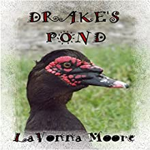 Drake's Pond (       UNABRIDGED) by LaVonna Moore Narrated by Aneesa Siddique