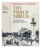 img - for The Proud Tower 1st (first) Edition by Tuchman, Barbara W. published by Macmillan (1966) book / textbook / text book