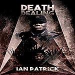 Death Dealing: The Ryder Quartet, Book 4 | Ian Patrick
