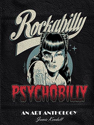 Rockabilly/Psychobilly An Art Anthology [Kendall, Jamie] (Tapa Dura)
