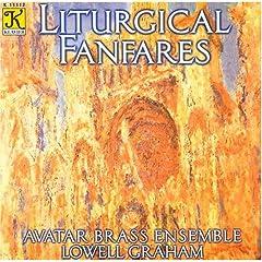 Liturgical Fanfares: Henri Tomasi, Benjamin Britten, Jack Stamp, Johann Kuhnau, Clark McAlister, Alfred Reed, Jacques Casterede, Lowell Graham