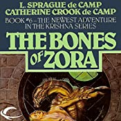 The Bones of Zora: Krishna, Book 6 | L. Sprague de Camp, Catherine Crook de Camp