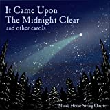 It Came Upon the Midnight Clear Manor House String Quartet