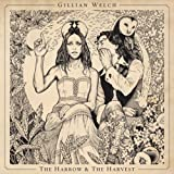 Gillian Welch - The Harvest And The Harrow