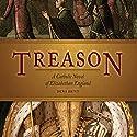 Treason: A Catholic Novel of Elizabethan England (       UNABRIDGED) by Dena Hunt Narrated by Barbara Chirdon