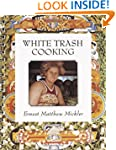 White Trash Cooking: 25th Anniversary...