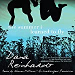 The Summer I Learned to Fly | Dana Reinhardt