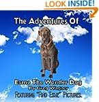 The Adventures of Esme The Wonder Dog...