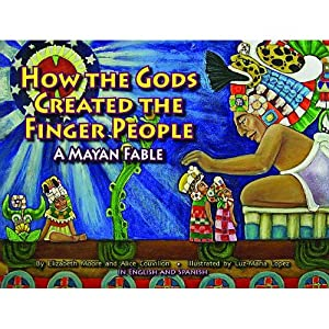 How the Gods Created the Finger People (English and Spanish Edition)